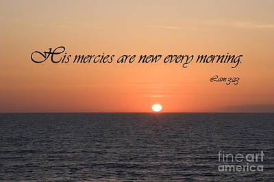 Psalm Photograph - His Mercies Are New Every Morning by Jill Lang