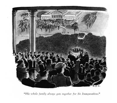 Inauguration Drawing - His Whole Family Always Gets Together by Robert J. Day