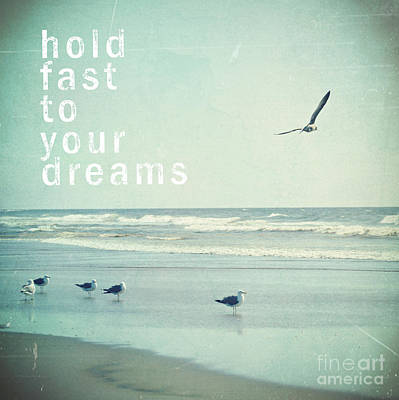 Coastal Quote Wall Art - Photograph - Hold Fast To Your Dreams by Sylvia Cook