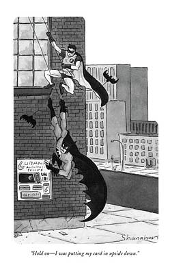 Batman Drawing - Hold On - I Was Putting My Card In Upside Down by Danny Shanahan