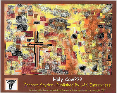 Holy Cow??? Print by Barbara Snyder