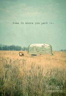 Airstream Trailer Photograph - Home Is... by Jill Battaglia