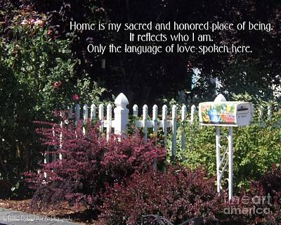 Photograph - Home Is Sacred by Bobbee Rickard