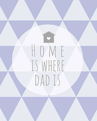 Fathers Painting - Home Is Where Dad Is by Anna Quach