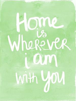 Home Is Wherever I Am With You- Inspirational Art Art Print by Linda Woods