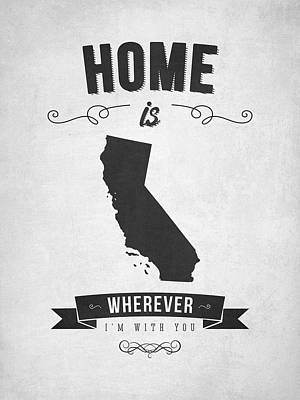 Home Is Wherever I'm With You California - Gray Art Print