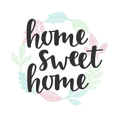 Digital Art - Home Sweet Home Quote. Handwritten by Artrise