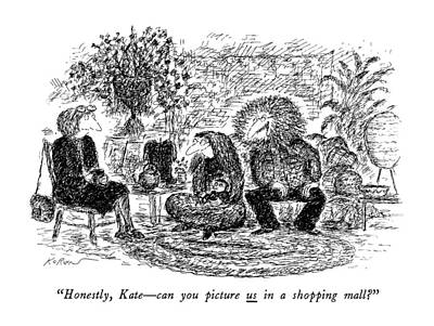 Consumerism Drawing - Honestly, Kate - Can You Picture Us In A Shopping by Edward Koren