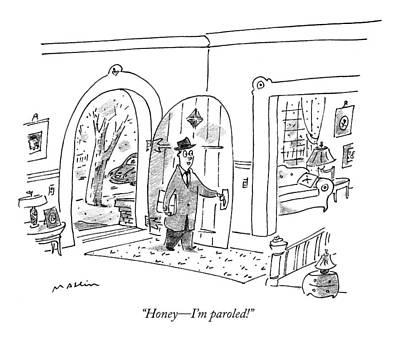 Honey - I'm Paroled! Art Print by Michael Maslin
