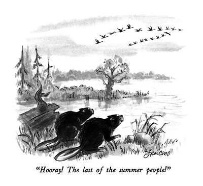 Beaver Drawing - Hooray!  The Last Of The Summer People! by Edward Frascino