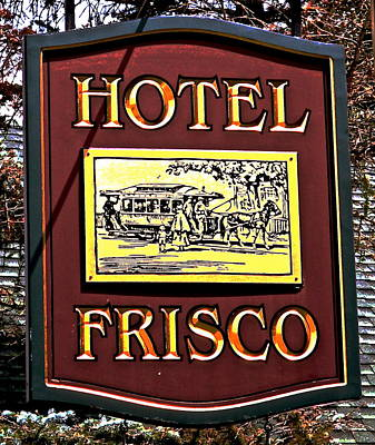 Photograph - Hotel Frisco by Jeff Gater