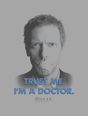 Gregory House Digital Art - House - Trust Me by Brand A
