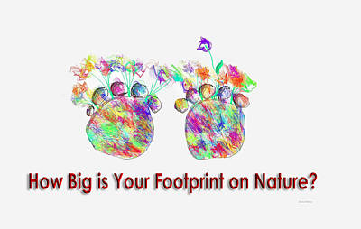 Conservatory Drawing - How Big Is Your Footprint On Nature by Angela A Stanton