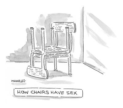 Sex Position Drawing - How Chairs Have Sex by Robert Mankoff