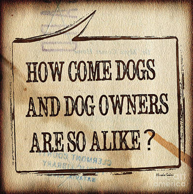 How Come Dogs And Dog Owners Are So Alike Art Print