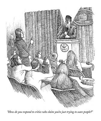 How Do You Respond To Critics Who Claim You're Art Print by Paul Noth