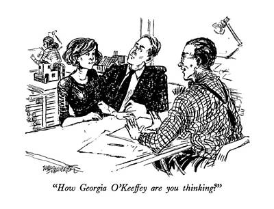 How Are You Drawing - How Georgia O'keeffey Are You Thinking? by William Hamilton