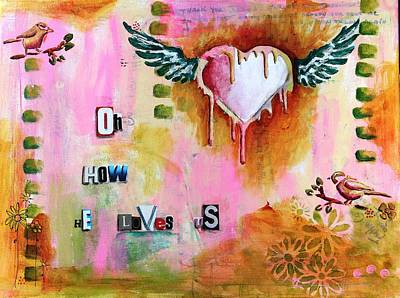 Mixed Media - How He loves by Carrie Todd