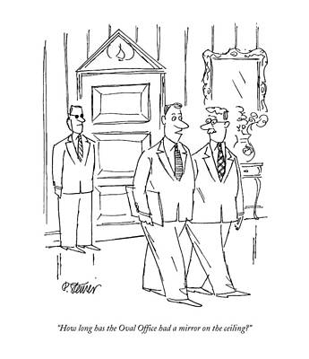 House Drawing - How Long Has The Oval Office Had A Mirror by Peter Steiner