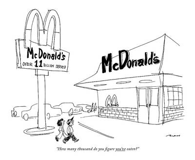 Fast Food Drawing - How Many Thousand Do You Figure You've Eaten? by Al Ross