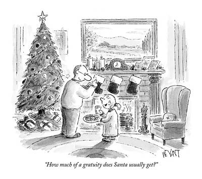How Much Of A Gratuity Does Santa Usually Get? Art Print by Christopher Weyant
