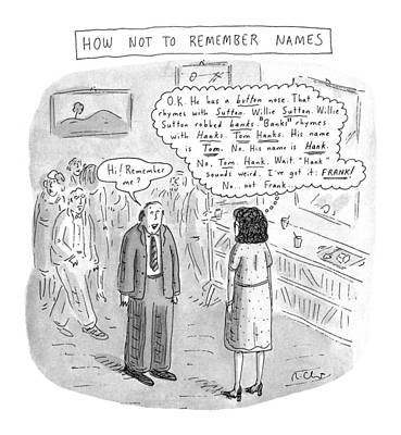 How Not To Remember Names Print by Roz Chas