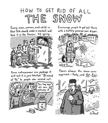 Cartoon Drawing - How To Get Rid Of All The Snow by Roz Chast
