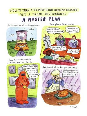 Food Coloring Drawing - How To Turn A Closed-down Nuclear Reactor by Roz Chast