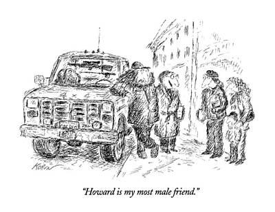 Rack Drawing - Howard Is My Most Male Friend by Edward Koren