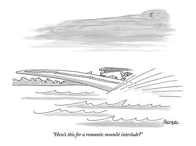 Small Boat Drawing - How's This For A Romantic Moonlit Interlude? by Jack Ziegler
