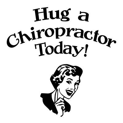 Chiropractic Digital Art - Hug A Chiropractor by Flo Karp