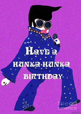 Mixed Media - Hunka Hunka Birthday by Lizi Beard-Ward