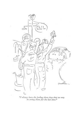 Gas Price Drawing - I Always Have The Feeling These Days That by Garrett Price