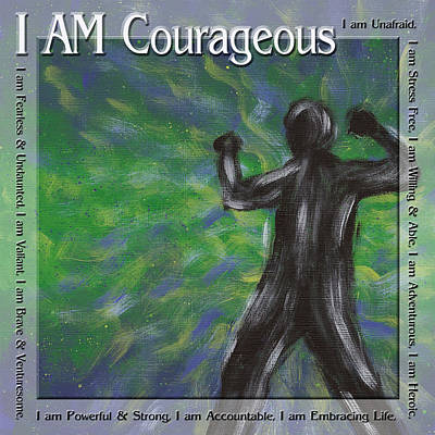 I Am Courageous Art Print by Connie Mobley Medina