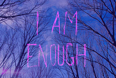 Photograph - I Am Enough by Jocelyn Friis
