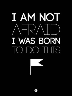 I Am Not Afraid Poster 1 Art Print by Naxart Studio