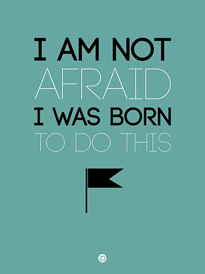 I Am Not Afraid Poster 2 Art Print by Naxart Studio