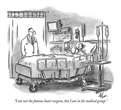 Medical Drawing - I Am Not The Famous Heart Surgeon by Frank Cotham