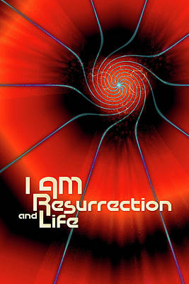 Digital Art - I Am Resurrection And Life by Chuck Mountain