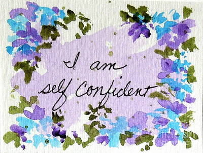 Painting - I Am Self Confident Affirmation by Elizabeth Crabtree