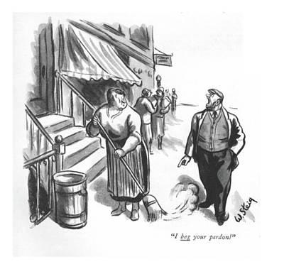 I Beg Your Pardon! Art Print