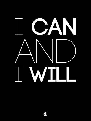 I Can And I Will Poster 1 Art Print by Naxart Studio