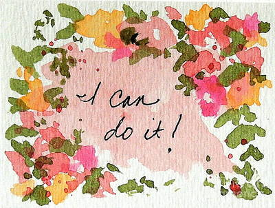 Mixed Media - I Can Do It Affirmation by Elizabeth Crabtree