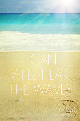 Seashore Quote Wall Art - Photograph - I Can Still Hear The Waves by Sylvia Cook