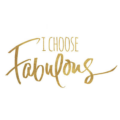 Fabulous Mixed Media - I Choose Fabulous Emphasized by South Social Studio