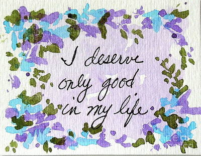 Mixed Media - I Deserve Good Affirmation by Elizabeth Crabtree