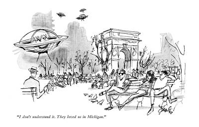 Aliens Drawing - I Don't Understand It. They Loved Us In Michigan by Edward Frascino