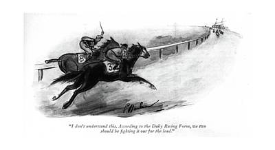 Race Horse Drawing - I Don't Understand This. According To The Daily by Perry Barlow