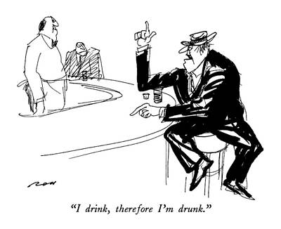 Catch Drawing - I Drink, Therefore I'm Drunk by Al Ross
