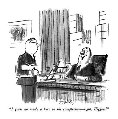 Employer Drawing - I Guess No Man's A Hero To His Comptroller - by Donald Reilly